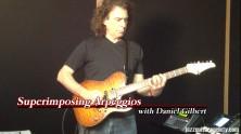 Dan Gilbert Superimposing Arpeggios
