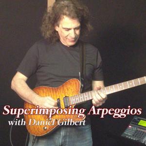 Daniel Gilbert - Superimposing Arpeggios