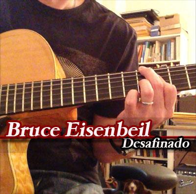Bruce Eisenbeil - Desafinado