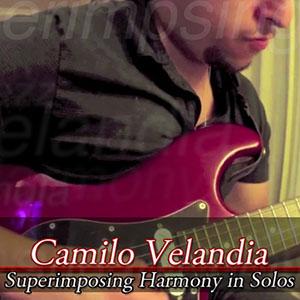 Camilo Velandia - Superimposing Harmony In Solos